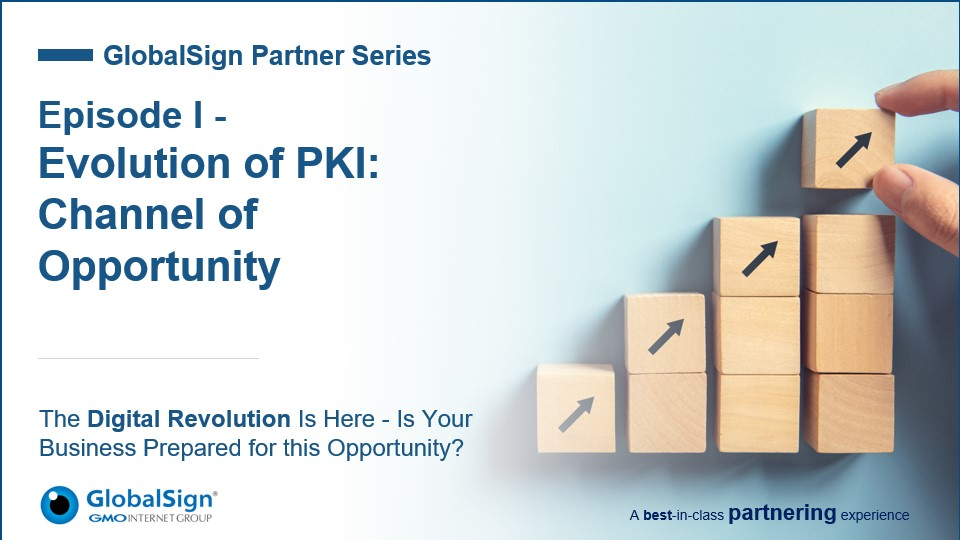 Evolution of PKI: Channel of Opportunity